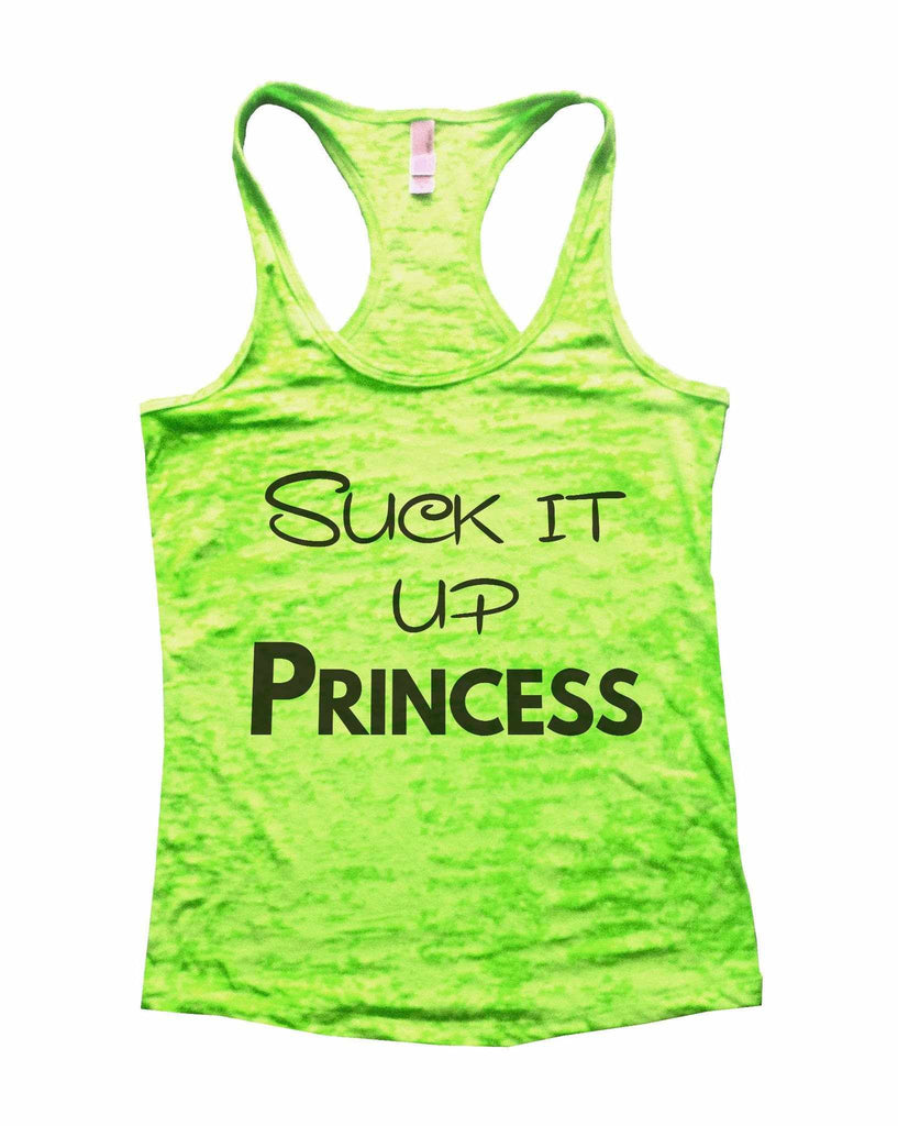 Suck It Up Princess Burnout Tank Top By Funny Threadz Funny Shirt Small / Neon Green