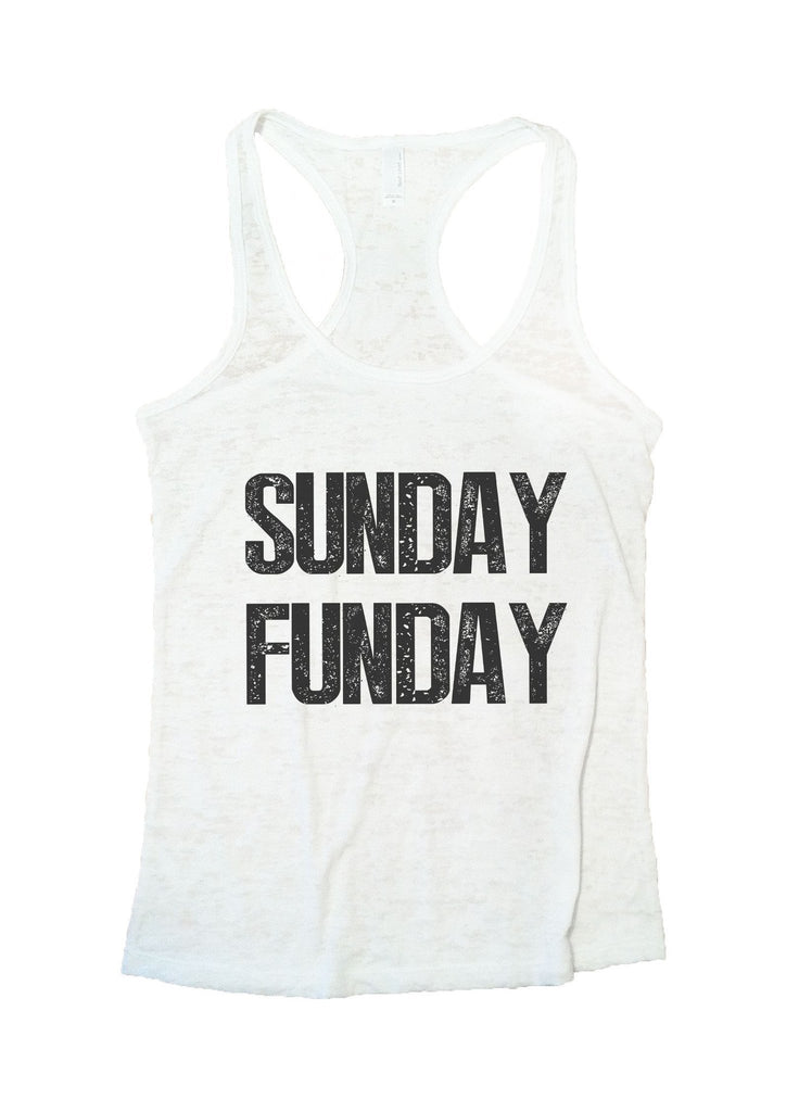 Sunday Funday Burnout Tank Top By Funny Threadz Funny Shirt Small / White