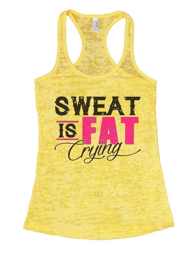 SWEAT IS FAT Crying Burnout Tank Top By Funny Threadz Funny Shirt Small / Yellow
