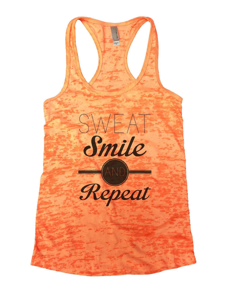 Sweat Smile And Repeat Burnout Tank Top By Funny Threadz Funny Shirt Small / Neon Orange