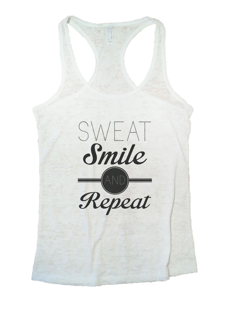 Sweat Smile And Repeat Burnout Tank Top By Funny Threadz Funny Shirt Small / White