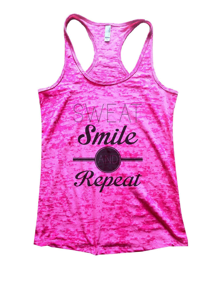 Sweat Smile And Repeat Burnout Tank Top By Funny Threadz Funny Shirt Small / Shocking Pink