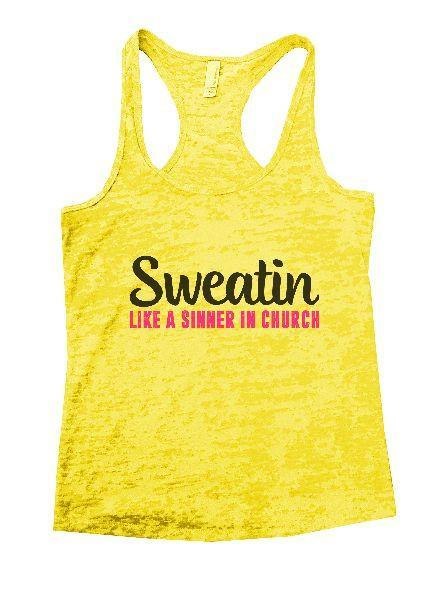 Sweatin Like A Sinner In Church Burnout Tank Top By Funny Threadz Funny Shirt Small / Yellow