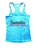Sweatin Like A Sinner In Church Burnout Tank Top By Funny Threadz Funny Shirt Small / Tahiti Blue