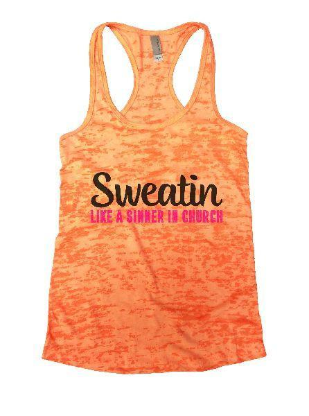 Sweatin Like A Sinner In Church Burnout Tank Top By Funny Threadz Funny Shirt Small / Neon Orange