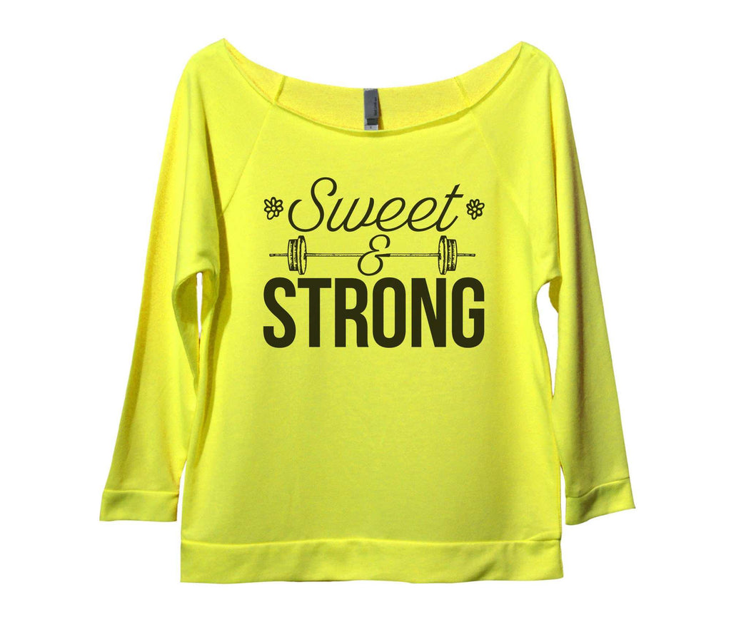 Sweet And Strong Womens 3/4 Long Sleeve Vintage Raw Edge Shirt Funny Shirt Small / Neon Yellow