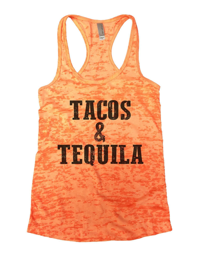 Tacos & Tequila Burnout Tank Top By Funny Threadz Funny Shirt Small / Neon Orange