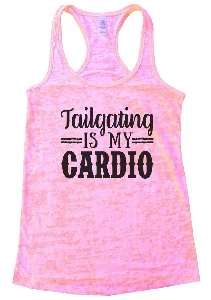 Tailgating IS MY CARDIO Burnout Tank Top By Funny Threadz Funny Shirt Small / Light Pink