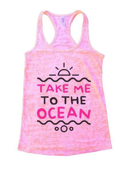 Take Me To The Ocean Burnout Tank Top By Funny Threadz Funny Shirt Small / Light Pink