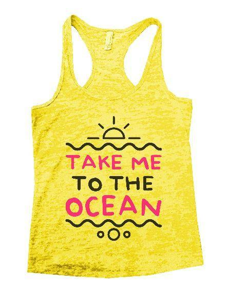 Take Me To The Ocean Burnout Tank Top By Funny Threadz Funny Shirt Small / Yellow