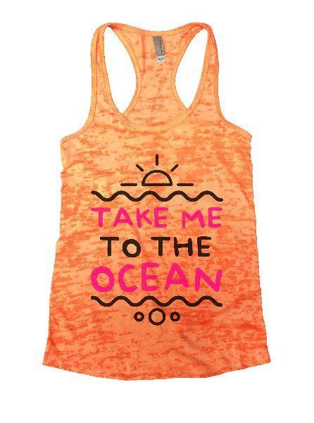 Take Me To The Ocean Burnout Tank Top By Funny Threadz Funny Shirt Small / Neon Orange