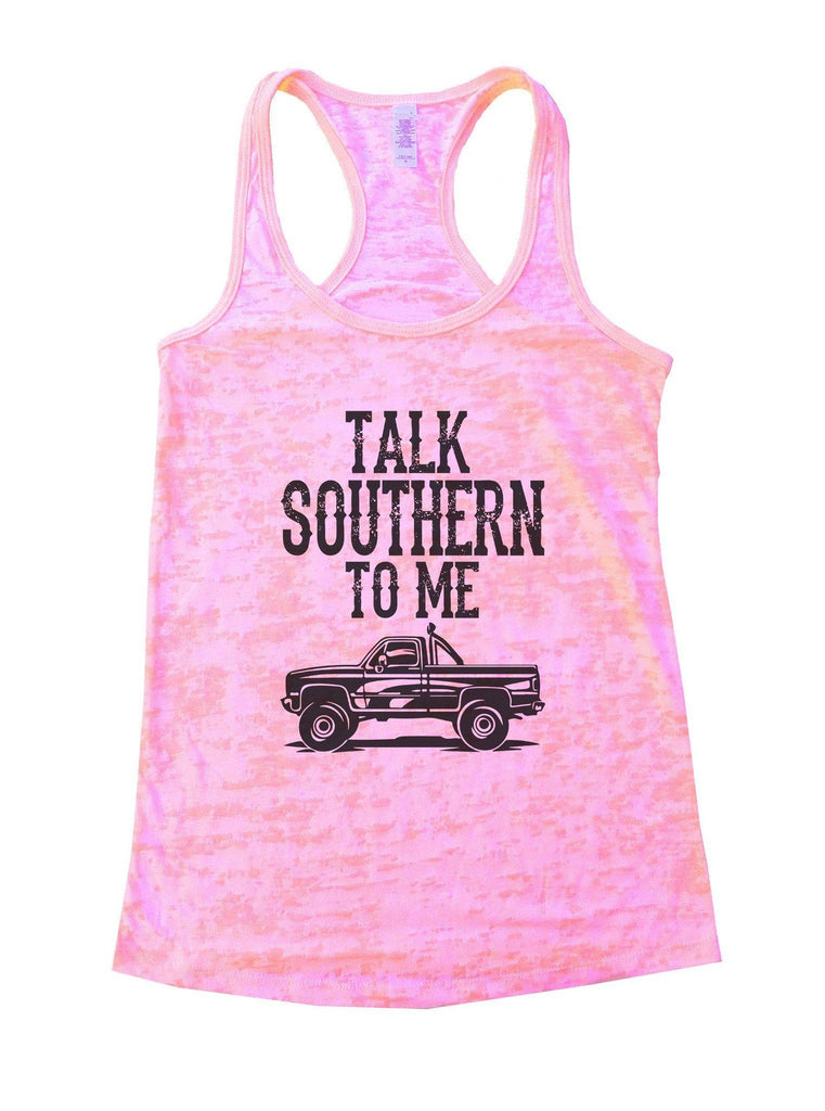 Talk Southern To Me Burnout Tank Top By Funny Threadz Funny Shirt Small / Light Pink