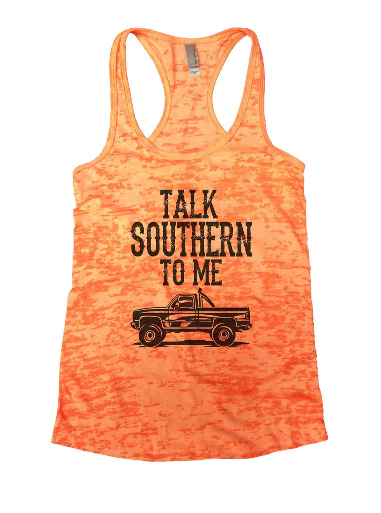 Talk Southern To Me Burnout Tank Top By Funny Threadz Funny Shirt Small / Neon Orange