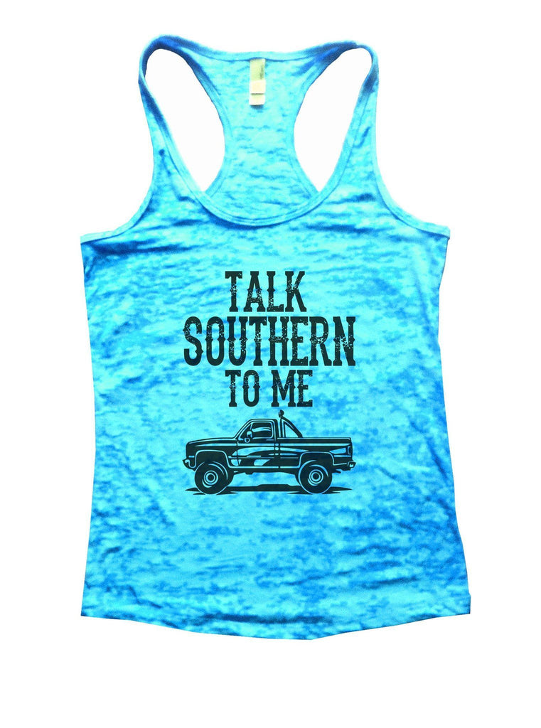 Talk Southern To Me Burnout Tank Top By Funny Threadz Funny Shirt Small / Tahiti Blue