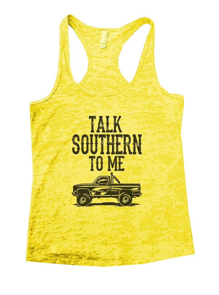 Talk Southern To Me Burnout Tank Top By Funny Threadz Funny Shirt Small / Yellow