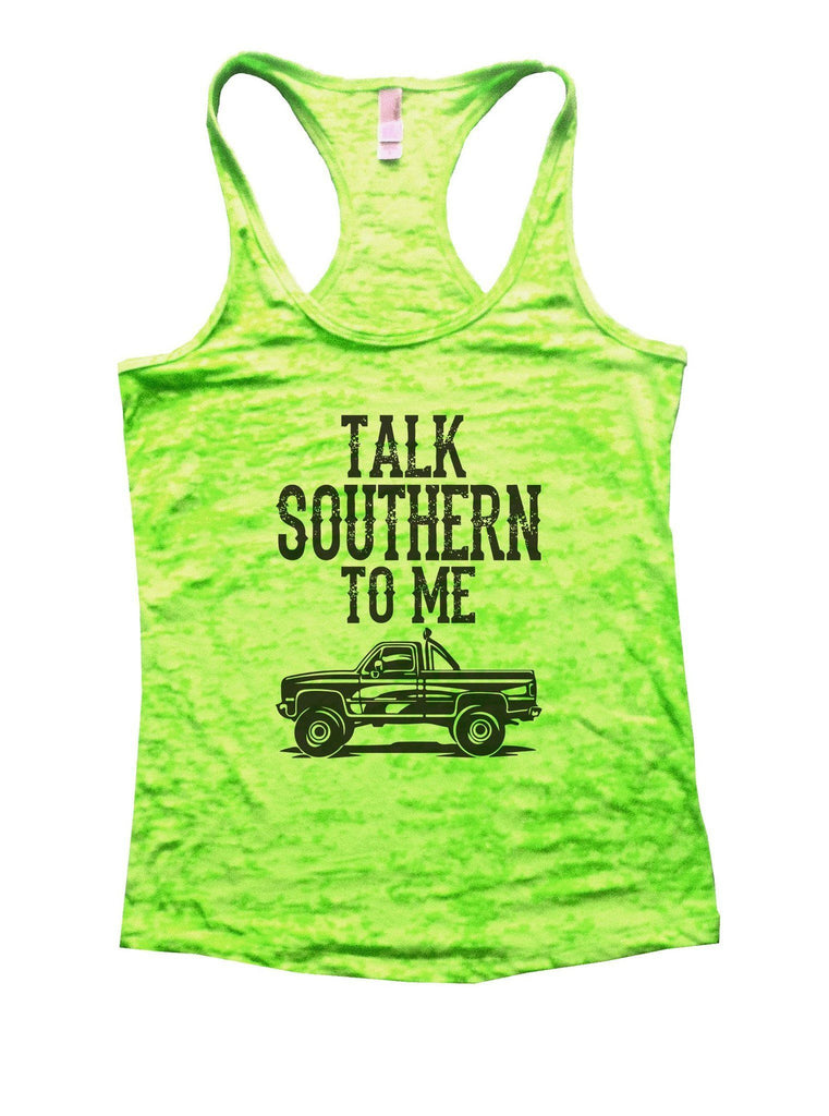 Talk Southern To Me Burnout Tank Top By Funny Threadz Funny Shirt Small / Neon Green