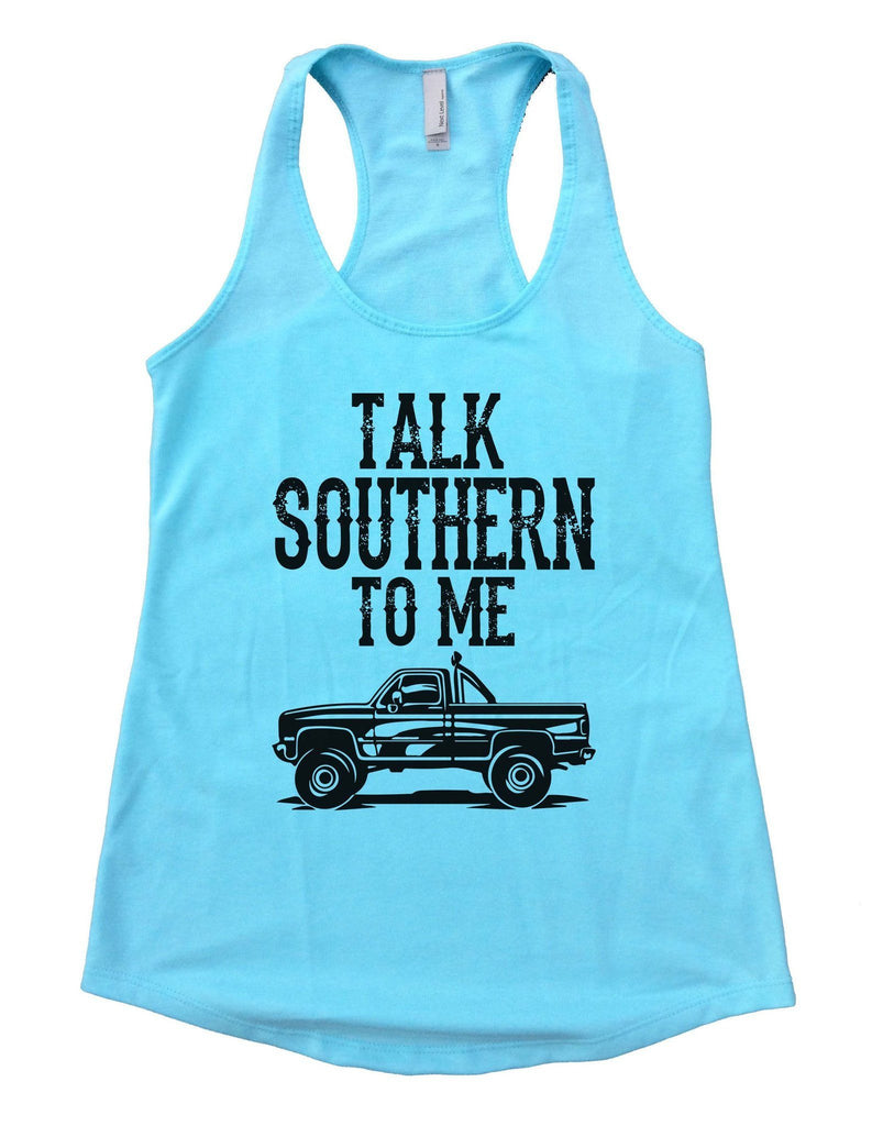 Talk Southern To Me Womens Workout Tank Top Funny Shirt Small / Cancun Blue