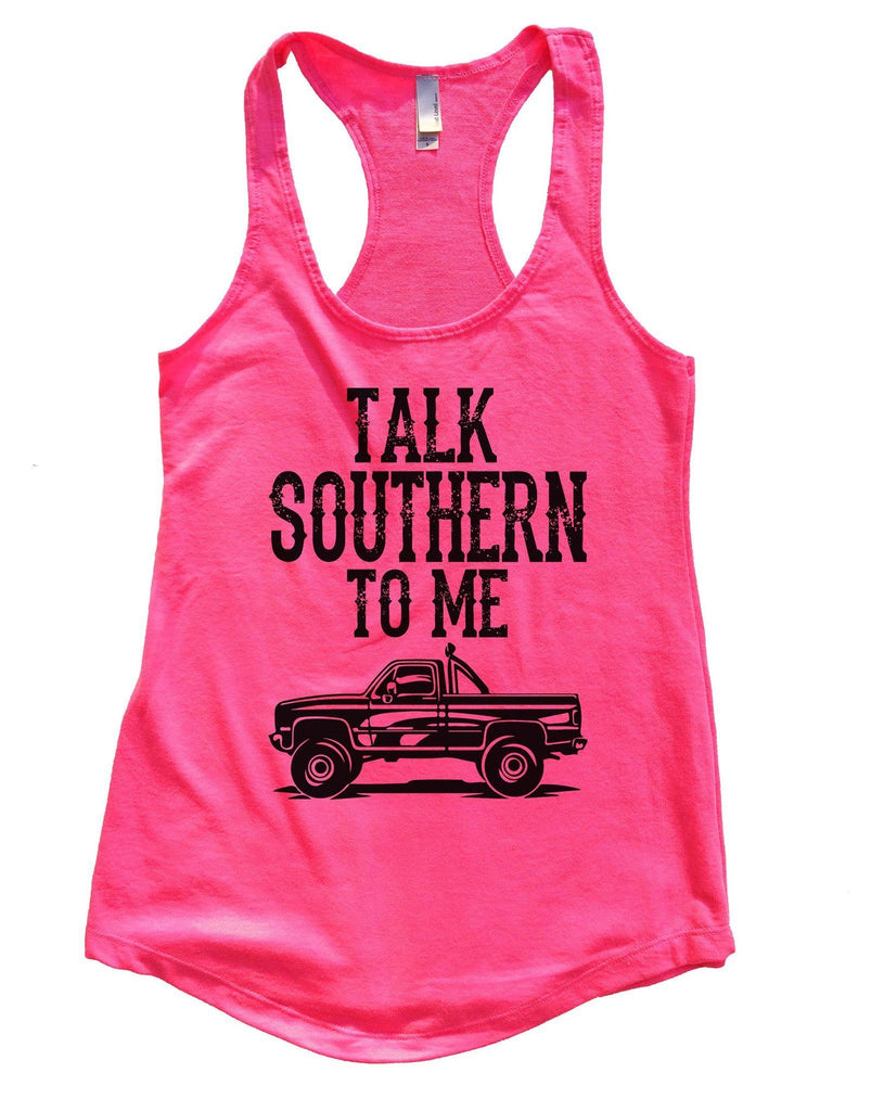 Talk Southern To Me Womens Workout Tank Top Funny Shirt Small / Hot Pink