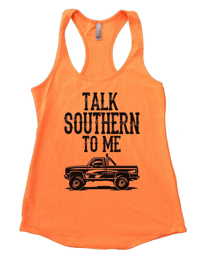 Talk Southern To Me Womens Workout Tank Top Funny Shirt Small / Neon Orange