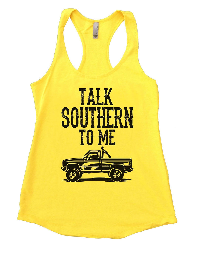 Talk Southern To Me Womens Workout Tank Top Funny Shirt Small / Yellow