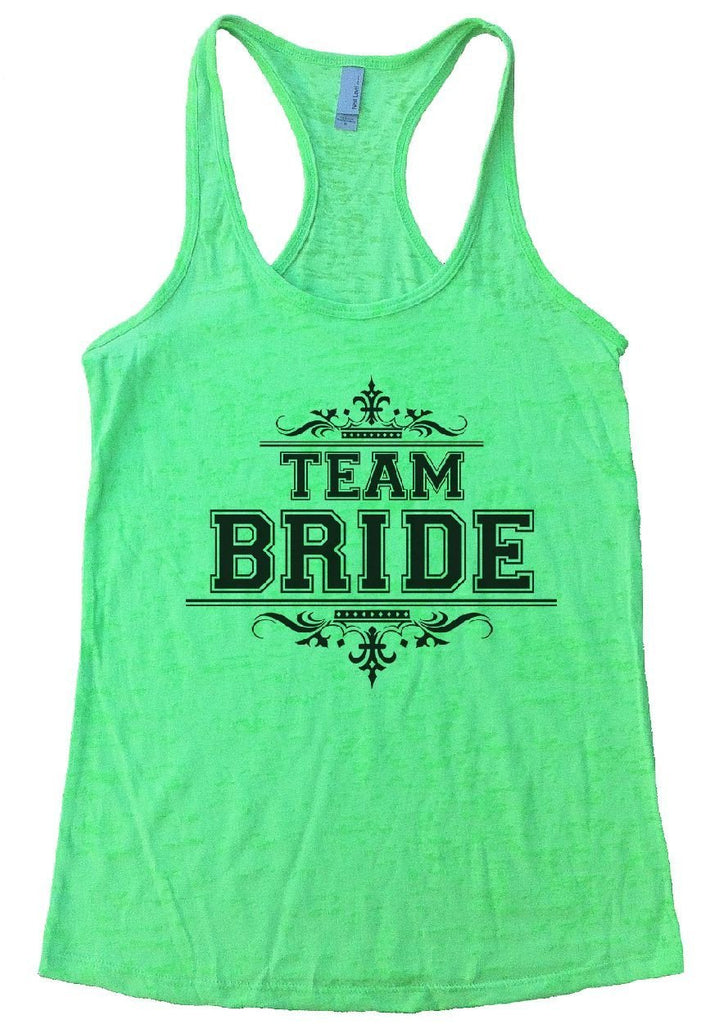 TEAM BRIDE Burnout Tank Top By Funny Threadz Funny Shirt Small / Neon Green