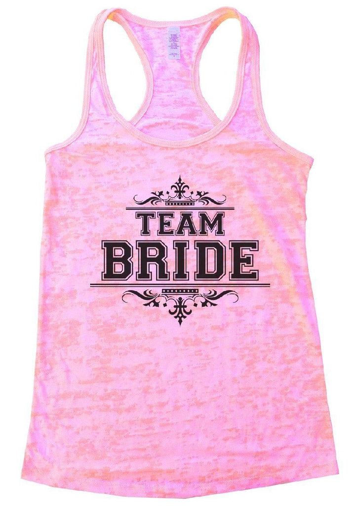 TEAM BRIDE Burnout Tank Top By Funny Threadz Funny Shirt Small / Light Pink
