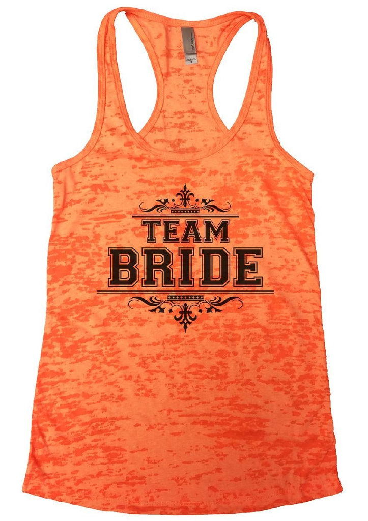 TEAM BRIDE Burnout Tank Top By Funny Threadz Funny Shirt Small / Neon Orange