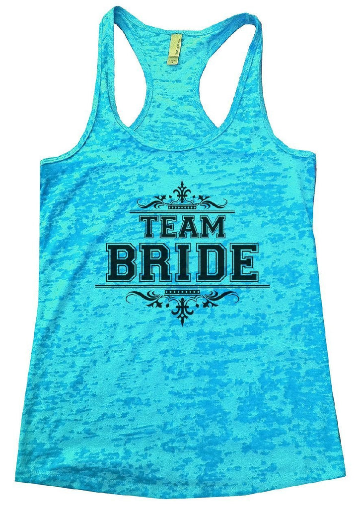 TEAM BRIDE Burnout Tank Top By Funny Threadz Funny Shirt Small / Tahiti Blue