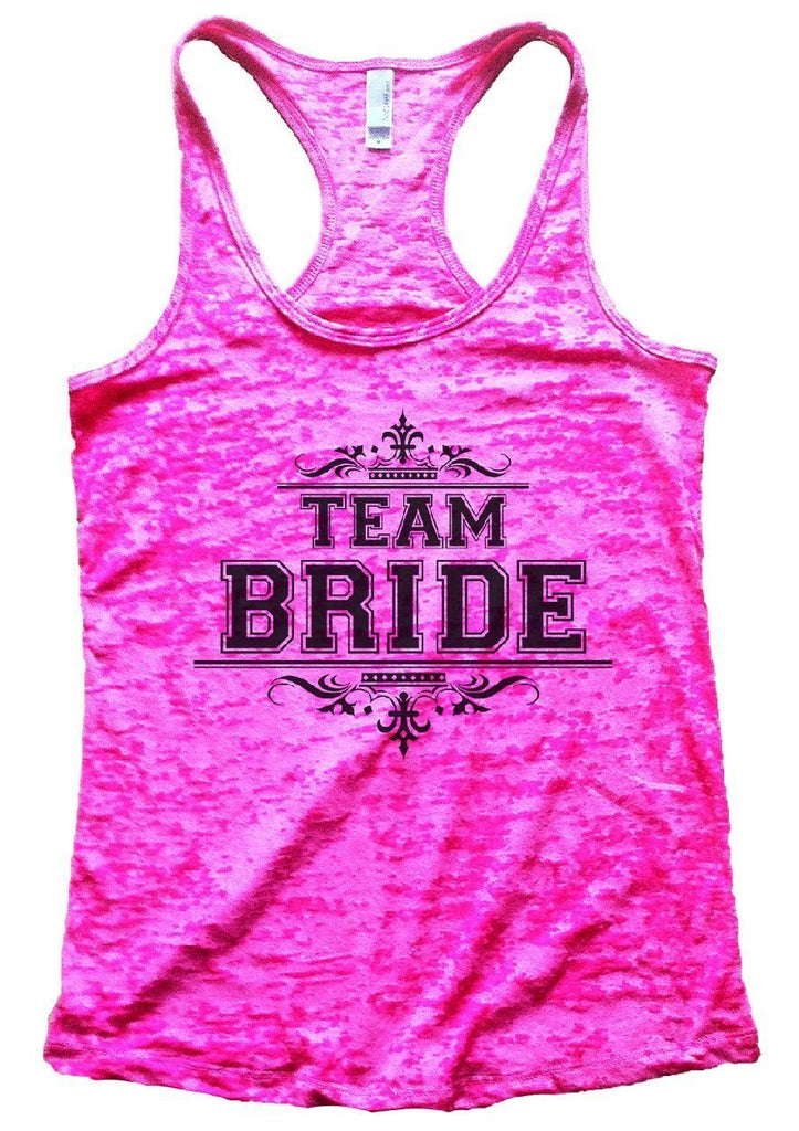 TEAM BRIDE Burnout Tank Top By Funny Threadz Funny Shirt Small / Shocking Pink