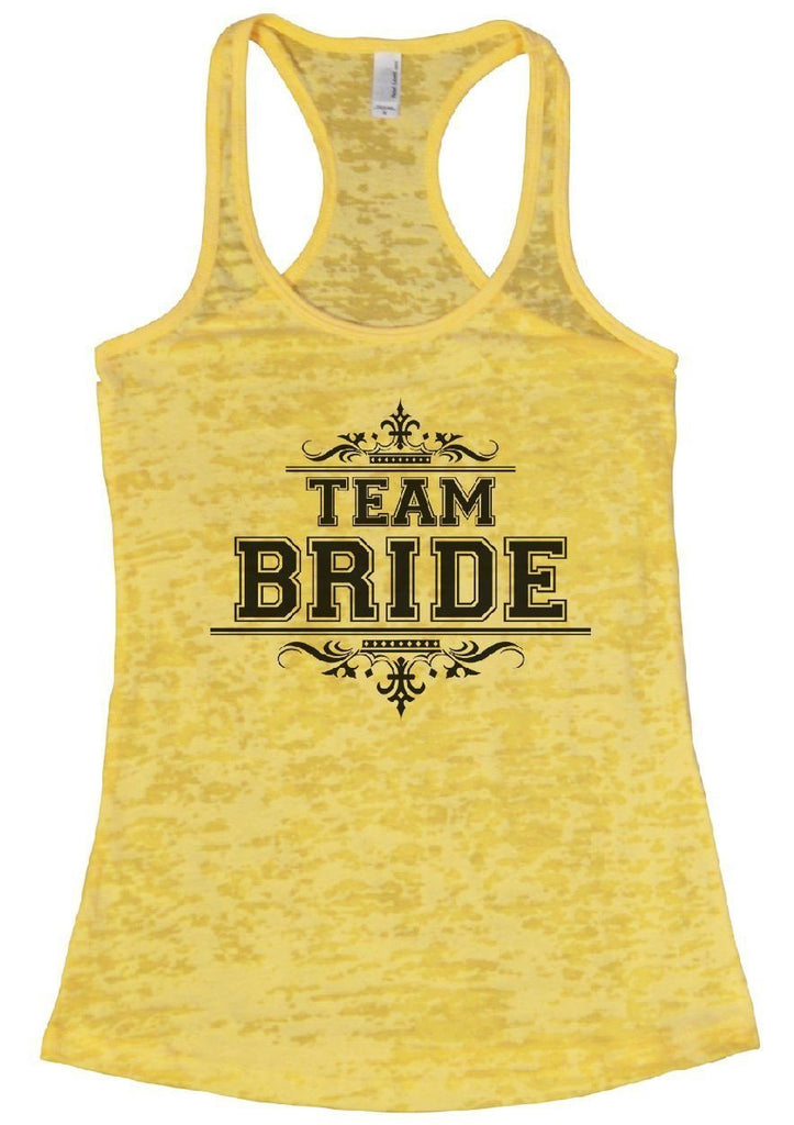 TEAM BRIDE Burnout Tank Top By Funny Threadz Funny Shirt Small / Yellow