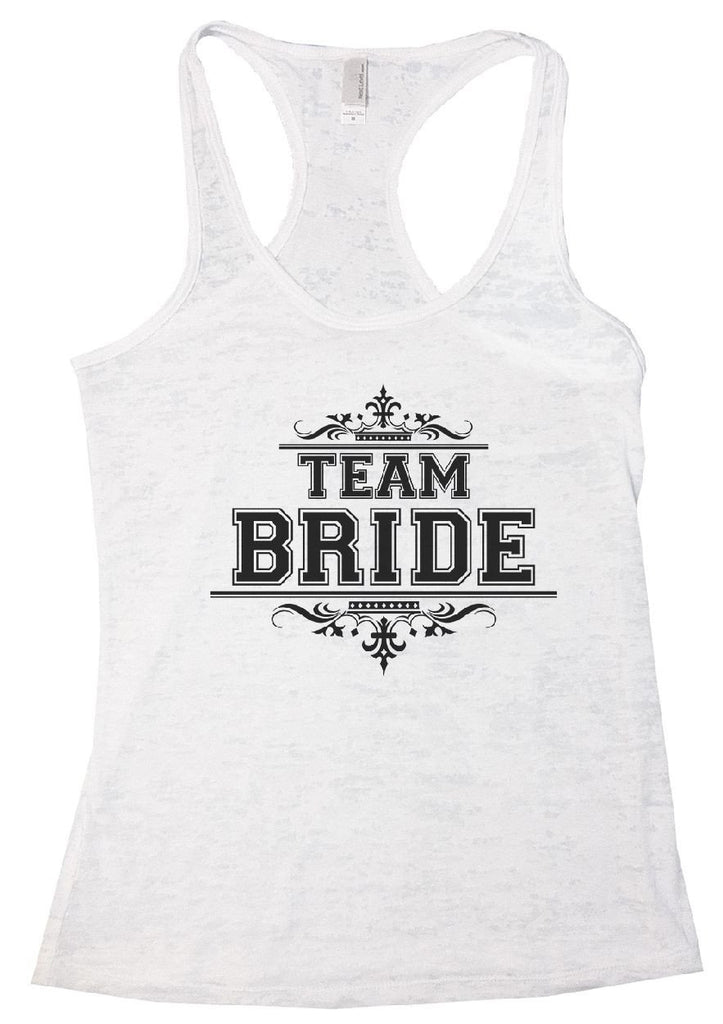 TEAM BRIDE Burnout Tank Top By Funny Threadz Funny Shirt Small / White
