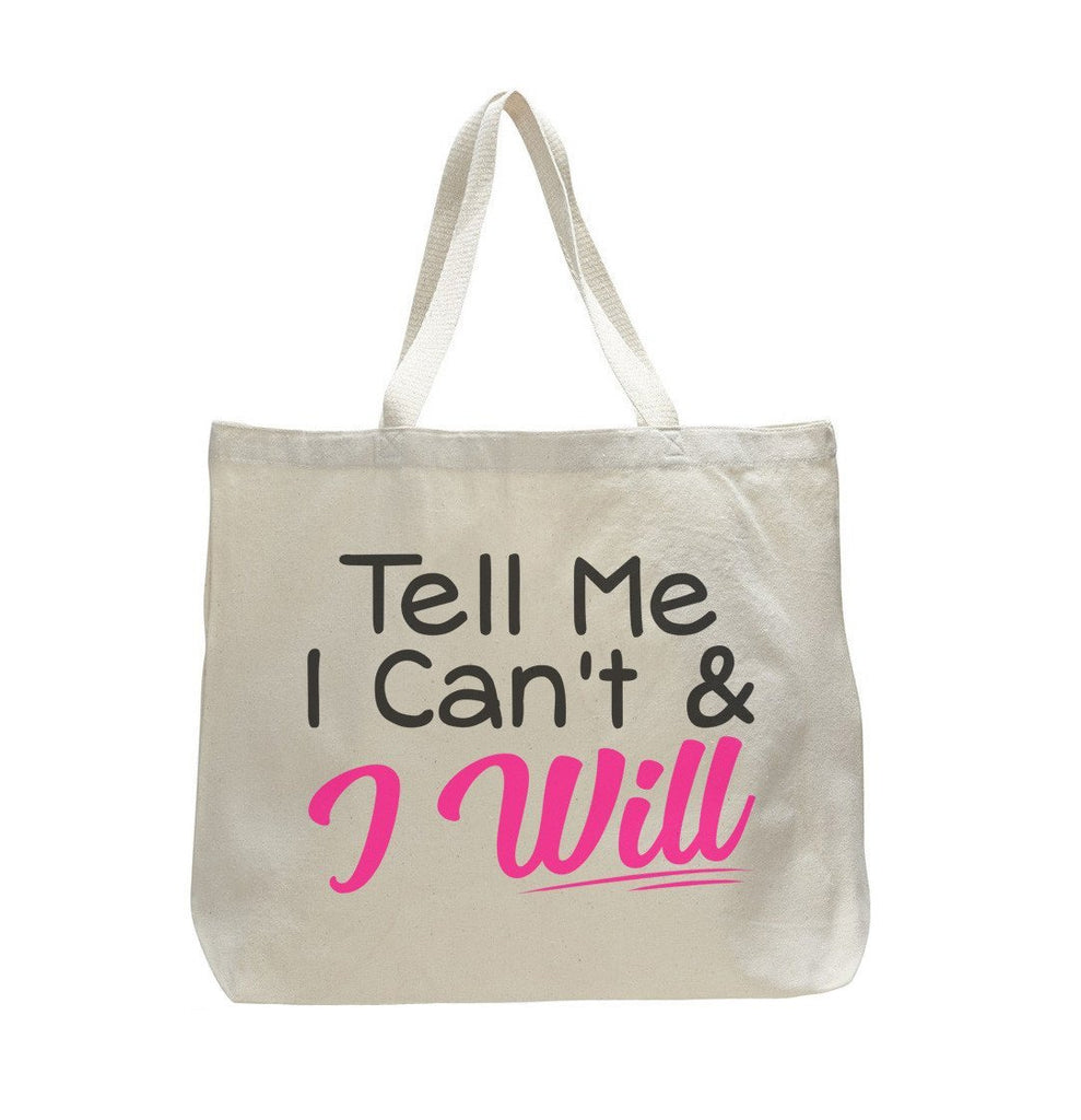 Tell Me I Can'T & I Will - Trendy Natural Canvas Bag - Funny and Unique - Tote Bag Funny Shirt