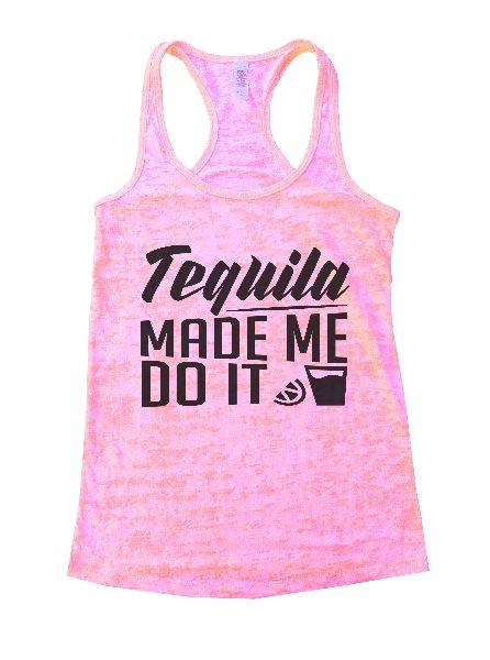 Tequila Made Me Do It Burnout Tank Top By Funny Threadz Funny Shirt Small / Light Pink