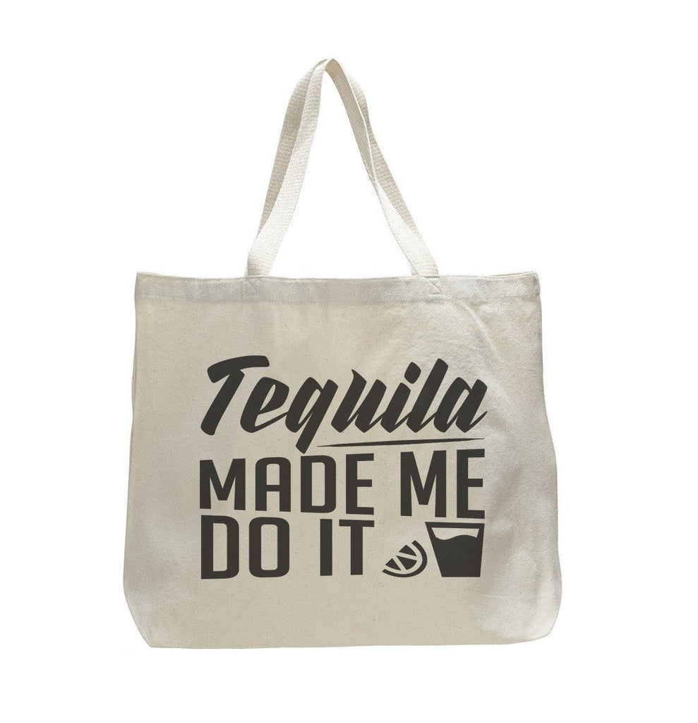 Tequila Made Me Do It - Trendy Natural Canvas Bag - Funny and Unique - Tote Bag Funny Shirt
