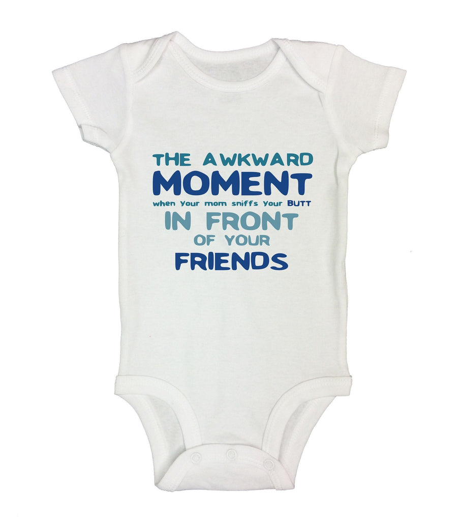 The Awkward Moment When Your Mom Sniffs Your Butt In Front Of Your Friends Funny Kids Onesie Funny Shirt Short Sleeve 0-3 Months