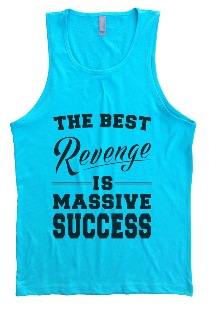 The Best Revenge Is Massive Success Mens Tank Top By Funny Threadz Funny Shirt Small / Tahiti Blue