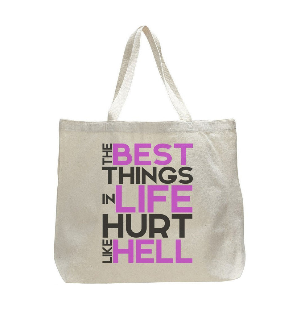 The Best Things In Life Hurt Like Hell - Trendy Natural Canvas Bag - Funny and Unique - Tote Bag Funny Shirt