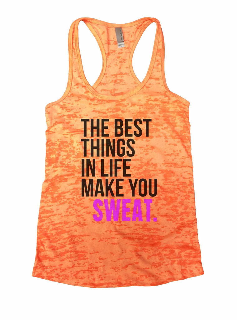 The Best Things In Life Make You Sweat Burnout Tank Top By Funny Threadz Funny Shirt Small / Neon Orange