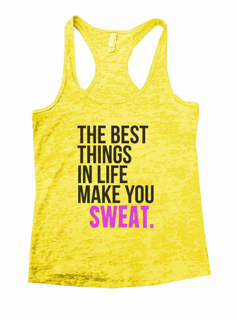 The Best Things In Life Make You Sweat Burnout Tank Top By Funny Threadz Funny Shirt Small / Yellow
