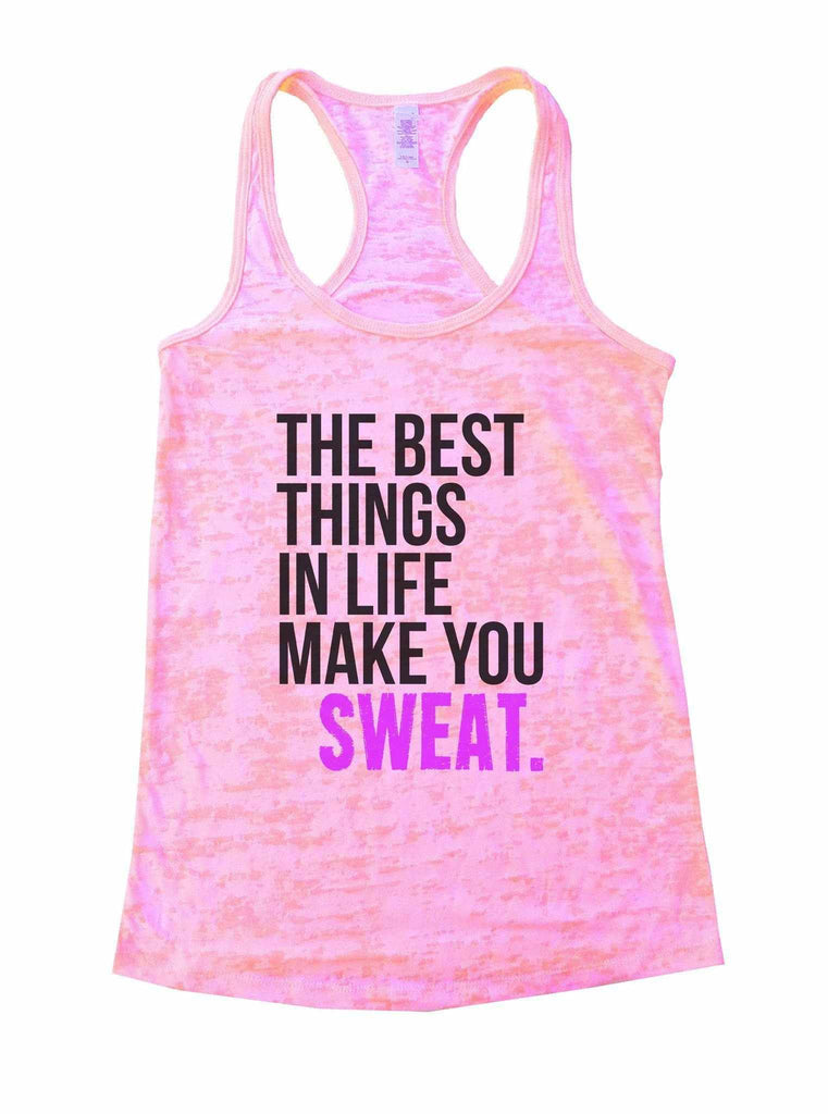 The Best Things In Life Make You Sweat Burnout Tank Top By Funny Threadz Funny Shirt Small / Light Pink