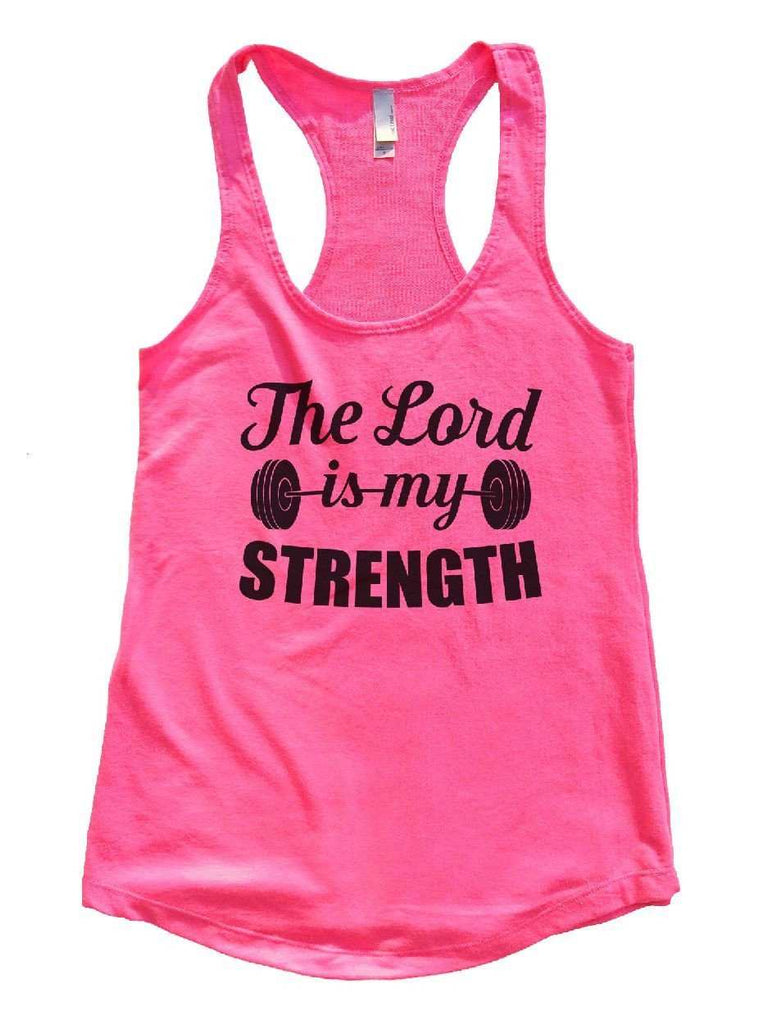 The Lord Is My Strength Womens Workout Tank Top Funny Shirt Small / Hot Pink