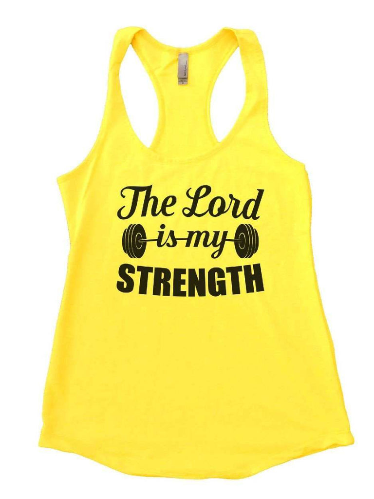 The Lord Is My Strength Womens Workout Tank Top Funny Shirt Small / Yellow