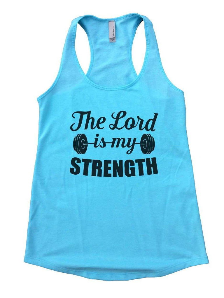 The Lord Is My Strength Womens Workout Tank Top Funny Shirt Small / Cancun Blue