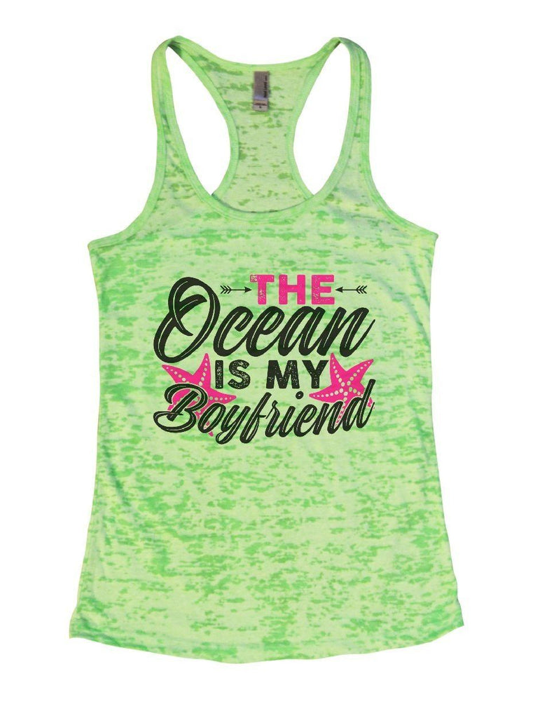 THE Ocean IS MY Boyfriend Burnout Tank Top By Funny Threadz Funny Shirt Small / Neon Green