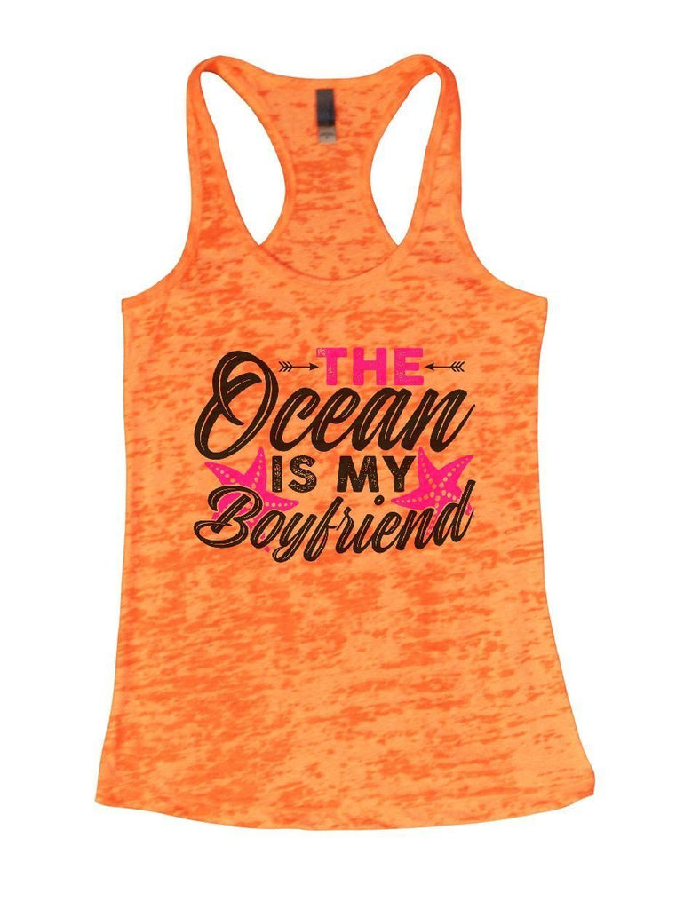 THE Ocean IS MY Boyfriend Burnout Tank Top By Funny Threadz Funny Shirt Small / Neon Orange