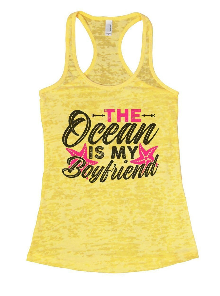 THE Ocean IS MY Boyfriend Burnout Tank Top By Funny Threadz Funny Shirt Small / Yellow