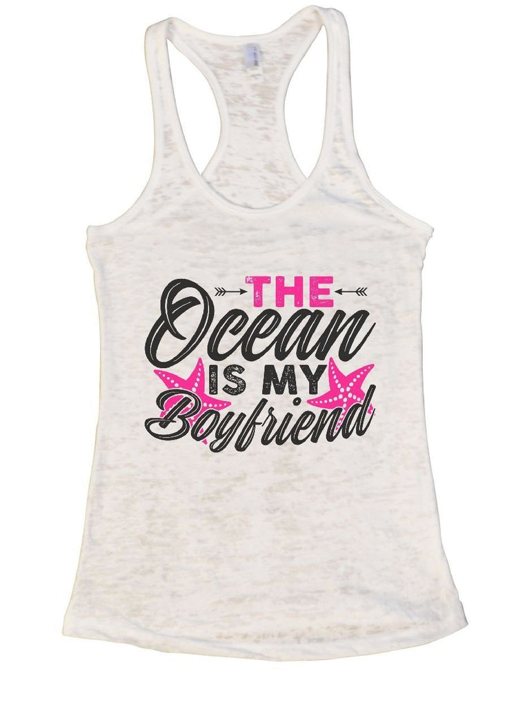THE Ocean IS MY Boyfriend Burnout Tank Top By Funny Threadz Funny Shirt Small / White