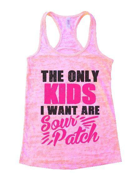 The Only Kids I Want Are Sour Patch Burnout Tank Top By Funny Threadz Funny Shirt Small / Light Pink