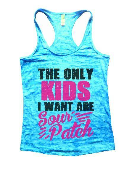 The Only Kids I Want Are Sour Patch Burnout Tank Top By Funny Threadz Funny Shirt Small / Tahiti Blue
