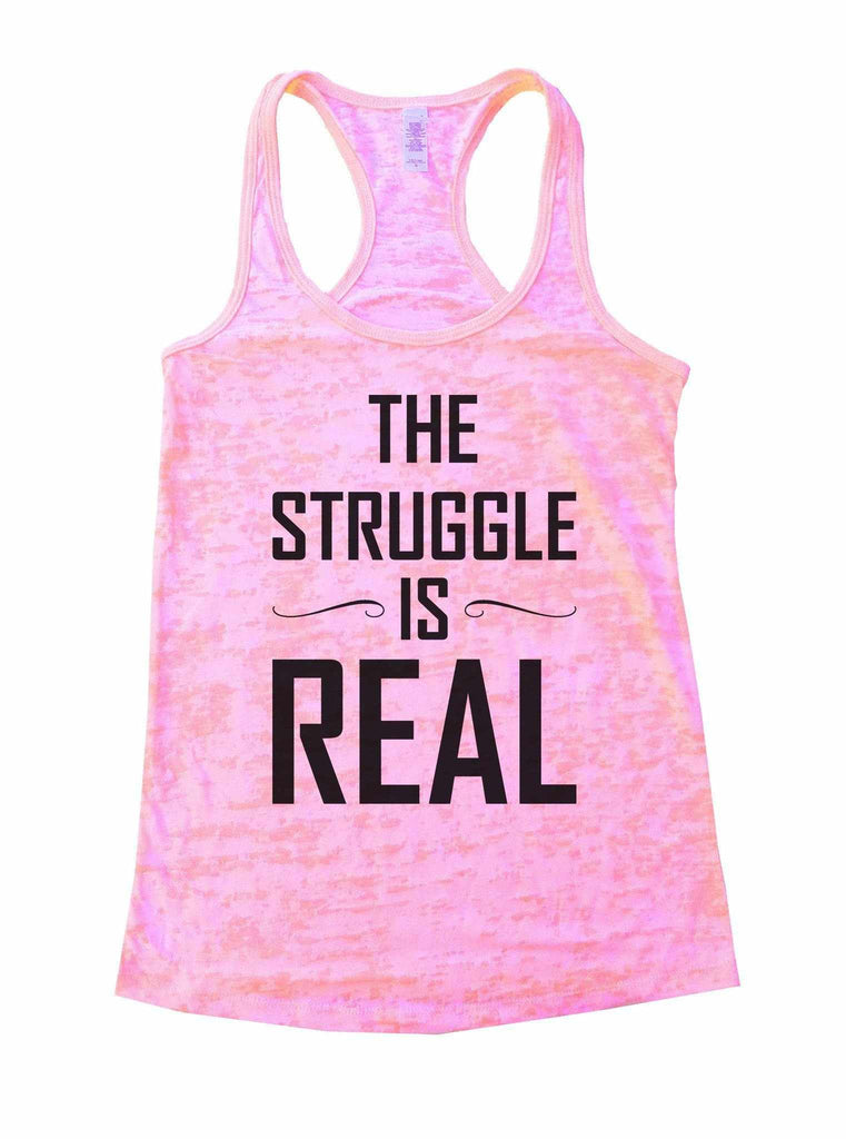 The Struggle Is Real Burnout Tank Top By Funny Threadz Funny Shirt Small / Light Pink